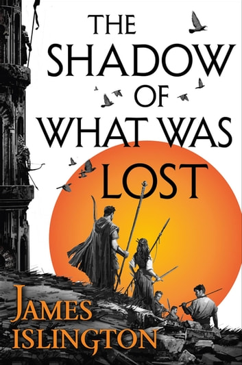 The Shadow of What Was Lost ebook by James Islington