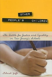Other People's Children: The Battle for Justice and Equality in New Jersey's Schools ebook by Yaffe, Deborah