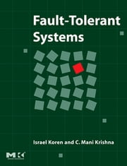 Fault-Tolerant Systems ebook by Israel Koren,C. Mani Krishna