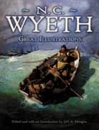 Great Illustrations by N. C. Wyeth ebook by N. C. Wyeth, Jeff A. Menges, Jeff A. Menges