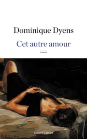Cet autre amour ebook by Dominique DYENS