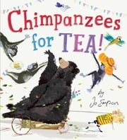 Chimpanzees for Tea! ebook by Jo Empson,Jo Empson