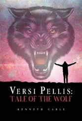 Versi Pellis - Tale Of The Wolf ebook by Kenneth Cable