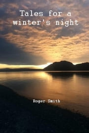 Tales for a Winter's Night ebook by Roger Smith