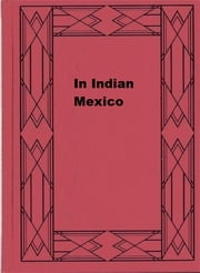 In Indian Mexico ebook by Frederick Starr
