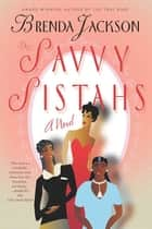 The Savvy Sistahs ebook by Brenda Jackson,Monique Patterson