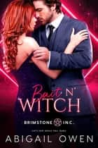 Bait N' Witch ebook by Abigail Owen