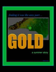 Gold, A Summer Story ebook by Mike Bozart