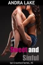 Sweet and Sinful ebook by Andra Lake