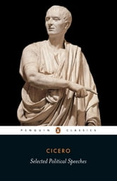 Selected Political Speeches ebook by Cicero