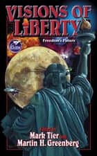 Visions of Liberty ebook by Mark Tier, Martin Harry Greenberg