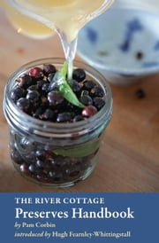 The River Cottage Preserves Handbook ebook by Pam Corbin,Hugh Fearnley-Whittingstall