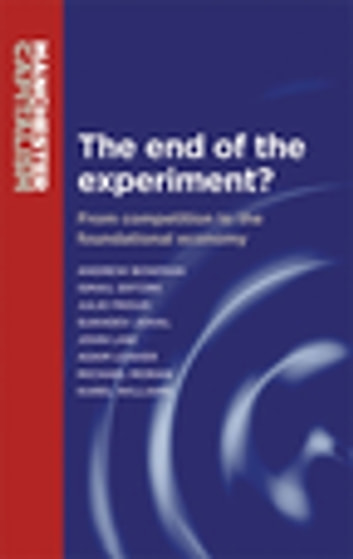 The end of the experiment? - From competition to the foundational economy ebook by Andrew Bowman,Julie Froud,Sukhdev Johal,Mick Moran,John Law,Adam Leaver,Karel Williams