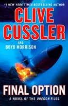 Final Option ebook by Clive Cussler, Boyd Morrison
