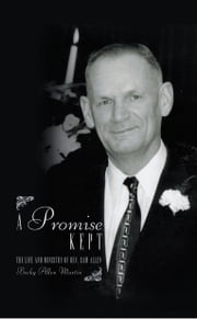 A Promise Kept - The Life and Ministry of Rev. Sam Allen ebook by Becky Allen Martin