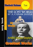 Arthur Conan Doyle's Greatest Works ebook by Arthur Conan Doyle