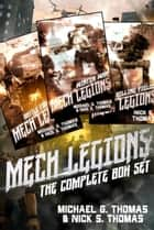 Mech Legions: The Complete Trilogy - Box Set ebook by Michael G. Thomas