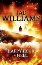 Happy Hour in Hell - Bobby Dollar 2 ebook by Tad Williams