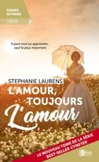 L'amour, toujours l'amour - Cynster, T6 eBook by Stephanie Laurens