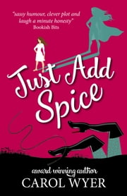 Just Add Spice ebook by Carol E Wyer