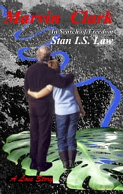 Marvin Clark: In Search of Freedom ebook by Stan I.S. Law