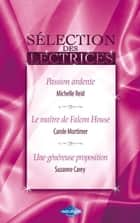 Passion ardente - Le maître de Falcon House - Une généreuse proposition (Harlequin) ebook by Michelle Reid, Carole Mortimer, Suzanne Carey