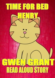 Time For Bed, Henry ebook by Gwen Grant