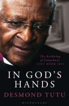 In God's Hands - The Archbishop of Canterbury's Lent Book 2015 ebook by Desmond Tutu