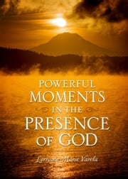 Powerful Moments in the Presence of God ekitaplar by Lorraine Marie Varela, Canon Andrew White