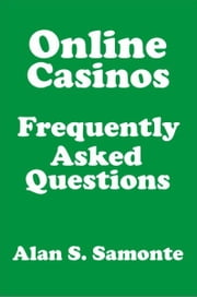 Online Casinos Frequently Asked Questions ebook by Alan Samonte