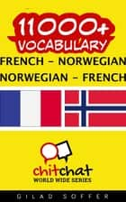 11000+ Vocabulary French - Norwegian ebook by Gilad Soffer
