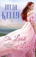 The Look of Love ebook by Julia Kelly