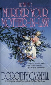 How to Murder Your Mother-In-Law ebook by Dorothy Cannell