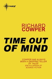 Time Out Of Mind ebook by Richard Cowper