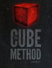 The Cube Method ebook by Brandon Lilly