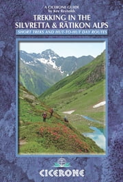Trekking in the Silvretta and Rätikon Alps ebook by Kev Reynolds