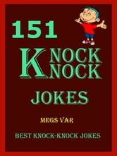 Jokes Knock Knock Jokes: 151 Knock Knock Jokes ebook by Megs Var