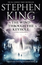 The Wind through the Keyhole - A Dark Tower Novel 電子書 by Stephen King