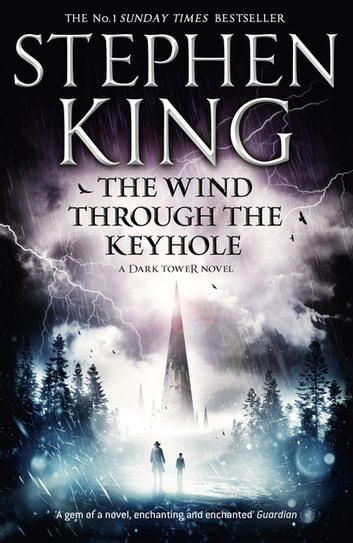 The Wind through the Keyhole - A Dark Tower Novel ebook by Stephen King