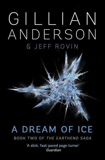 A Dream of Ice - Book 2 of The EarthEnd Saga ebook by Gillian Anderson