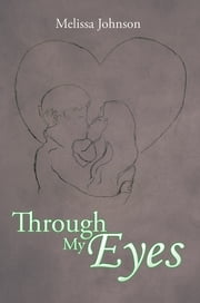 Through My Eyes ebook by Melissa Johnson