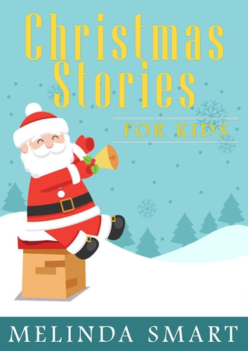 Christmas Stories For Kids.Christmas Stories For Kids