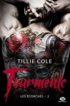 Tourmente - Les Écorchés, T2 eBook by Mathias Lefort, Tillie Cole