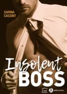 Insolent Boss ebook by Sarina Cassint