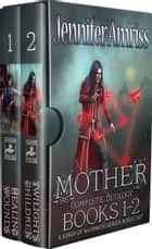Mother- The Complete Duology: Books 1-2 ebook by Jennifer Amriss