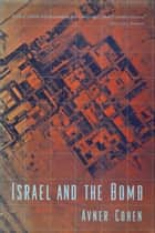 Israel and the Bomb ebook by Avner Cohen