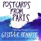 Postcards from Paris - A Bondage Menage a Trois Story audiobook by Giselle Renarde