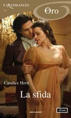La sfida (I Romanzi Oro) ebook by Candice Hern