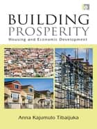Building Prosperity ebook by Anna Tibaijuka