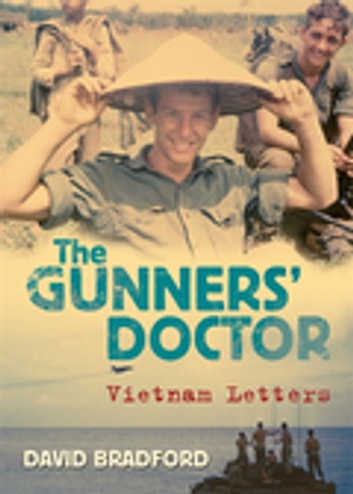 The Gunners' Doctor - Vietnam Letters eBook by David Bradford